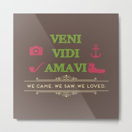 We Came, We Saw, We Loved Metal Print