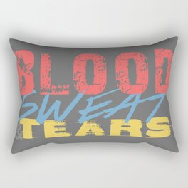 Blood, Sweat, & Tears Rectangular Pillow