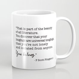 The beauty of all literature - F Scott Fitzgerald Coffee Mug