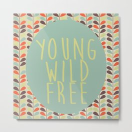 Young Wild Free Metal Print