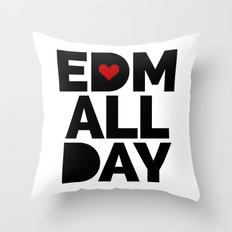 EDM All Day Music Quote Throw Pillow