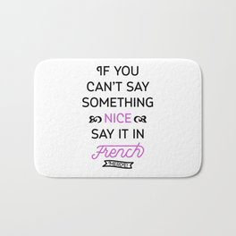 Say It in French Bath Mat
