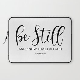 Be still and know that I am God, Psalm 46:10 Laptop Sleeve