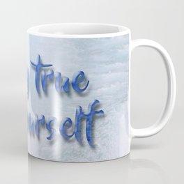 Stay true to yourself Coffee Mug