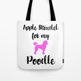 Apple Strudel Poodle Animal Love Germany Typical German Dessert Foodie Tote Bag