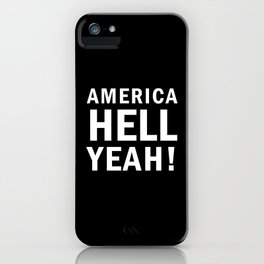 America Hell Yeah – USA - 4th of july iPhone Case