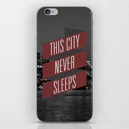 This City Never Sleeps iPhone Skin