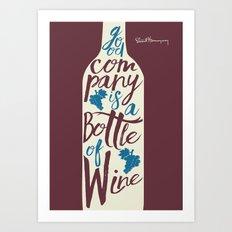 Hemingway quote on Wine and Good Company Art Print