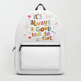 it's always a good time to fart Backpack