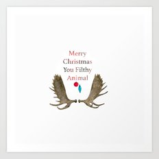 Merry Christmas You Filthy Animal Art Print