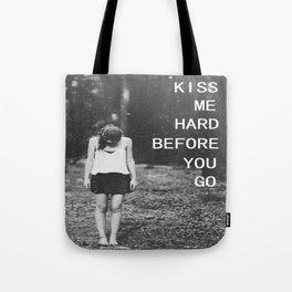 Kiss me hard before you go Tote Bag