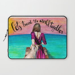 Lets Travel the World Together Laptop Sleeve