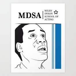 Miles Dyson School of Acting Art Print