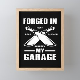 Blacksmith Forged In My Garage Bladesmith Forge Framed Mini Art Print