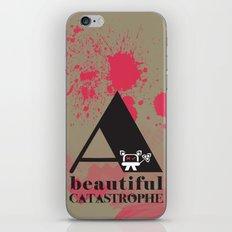 A Beautiful Catastrophe Big iPhone & iPod Skin