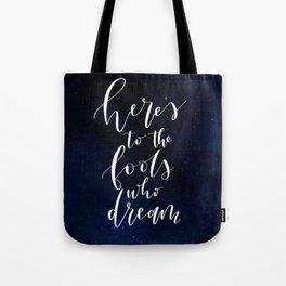 Here's to the Fools Who Dream - La La Land - Hand Lettered Tote Bag
