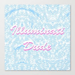 Illuminati Dude  Δ Canvas Print