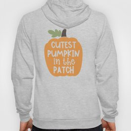 Cutest pumpkin in the patch Hoody