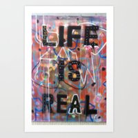 LIFE IS REAL Art Print
