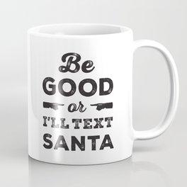 Be Good (black) Coffee Mug
