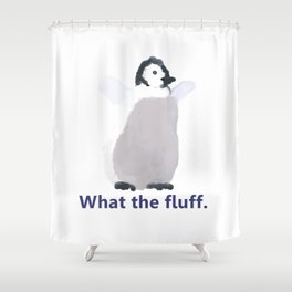 Cute Penguin Says: What the Fluff Shower Curtain