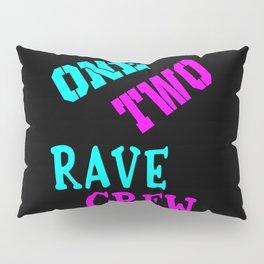One two rave crew rave logo Pillow Sham
