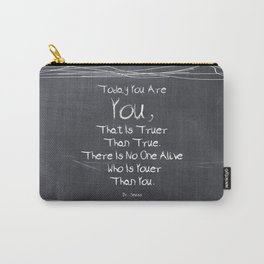 Lab No.4 -Today You are you, that is truer than true inspirational Quotes poste Carry-All Pouch