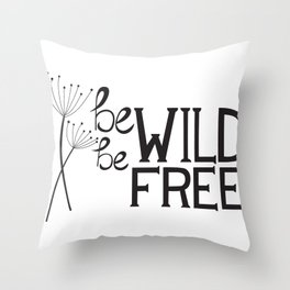 Be Wild, Be Free Throw Pillow