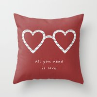 all you need is love Throw Pillows featuring All you need is love by withnopants