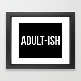 Adult-ish Funny Quote Framed Art Print