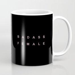 BADASS FEMALE Coffee Mug