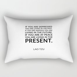 Lao Tzu quote -  If you are at peace you are living in the present. Rectangular Pillow