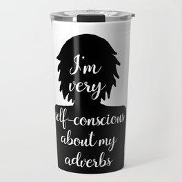 Adverb-conscious writer Travel Mug