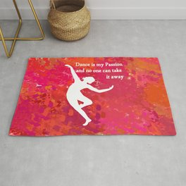 Dance is My Passion and No One Can Take that Away- Vibrant Design Collection- Pink Rug