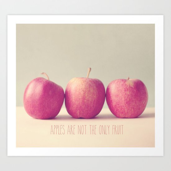Apples are not the only fruit  Art Print