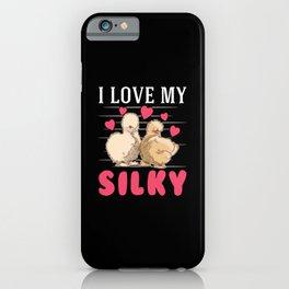 I Love My Silky Silk Chicken, Silkie Chicken iPhone Case