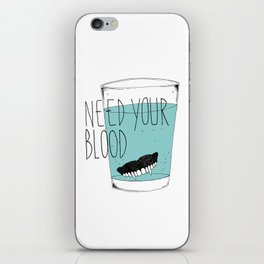 need your blood iPhone Skin