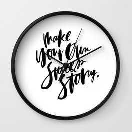 Make your own success story Wall Clock