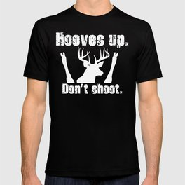 Hooves Up. Don't Shoot. T-shirt