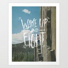 WAKE UP AND FIGHT (AGAIN!) Art Print