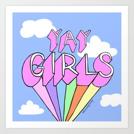 YAY GIRLS Art Print