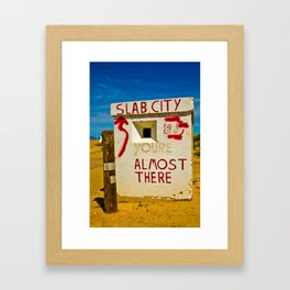 This way to Slab City Framed Art Print