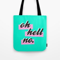 oh hell no. Tote Bag