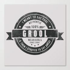 GROOL badge design based on Mean Girls Canvas Print