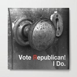 Vote Republican. Metal Print