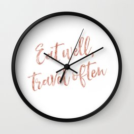Eat well, travel often - rose gold quote Wall Clock
