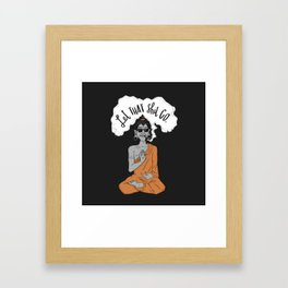 Let That Shit Go. Framed Art Print
