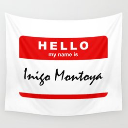 Hello My Name Is Inigo Montoya Wall Tapestry