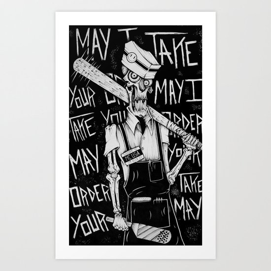 May I Take Your Order Art Print