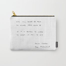 You will never be able to escape from your heart. Carry-All Pouch